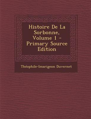 Histoire de La Sorbonne, Volume 1
