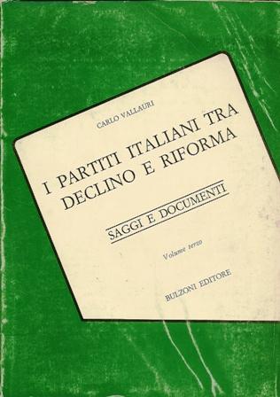 I partiti italiani tra declino e riforma (Vol. III)