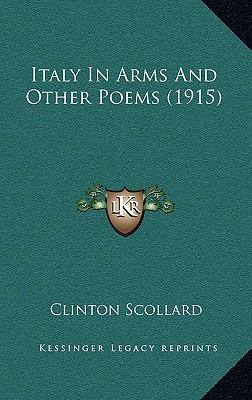 Italy in Arms and Other Poems (1915)