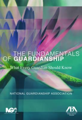 The Fundamentals of Guardianship