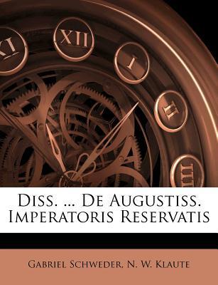 Diss. de Augustiss. Imperatoris Reservatis
