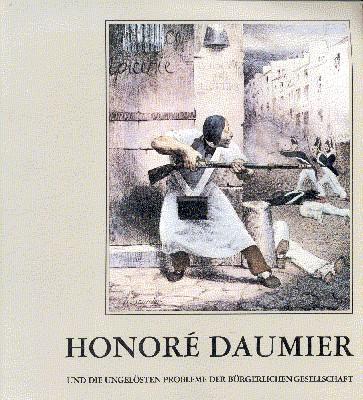 Honoré Daumier und die ungelösten Probleme der bürgerlichen Gesellschaft