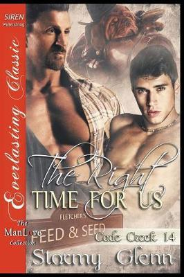 The Right Time for Us [Cade Creek 14] (the Stormy Glenn Manlove Collection)