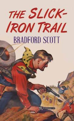 The Slick-Iron Trail