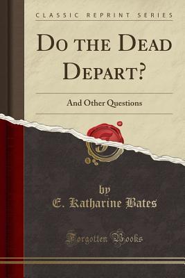 Do the Dead Depart?
