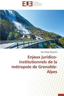 Enjeux Juridico-Institutionnels de la Metropole de Grenoble-Alpes