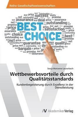 Wettbewerbsvorteile durch Qualitätsstandards