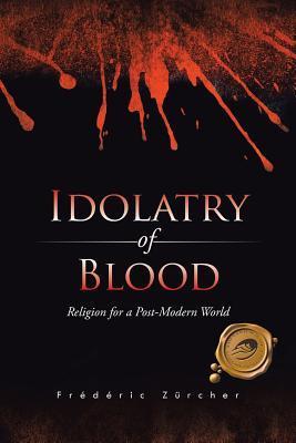 Idolatry of Blood
