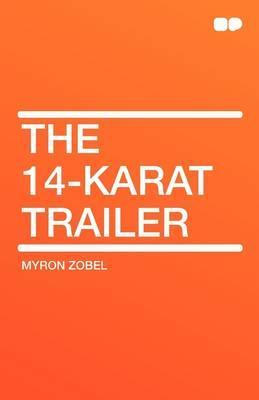 The 14-Karat Trailer