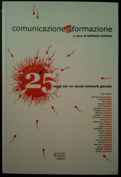Comunicazione informazione. 25 saggi per un social network glocale