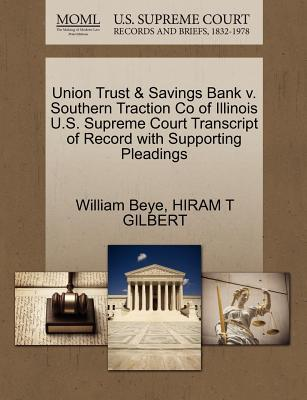 Union Trust & Savings Bank V. Southern Traction Co of Illinois U.S. Supreme Court Transcript of Record with Supporting Pleadings