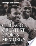 Chicago's Greatest Sports Memories