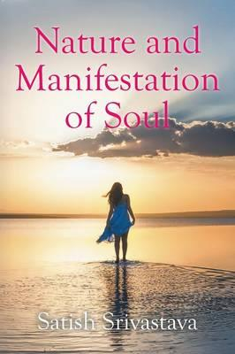 Nature and Manifestation of Soul