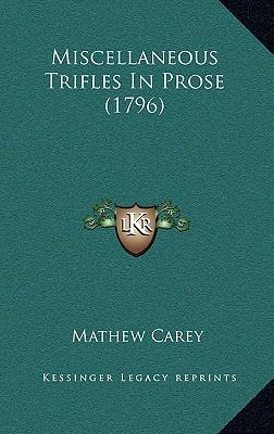 Miscellaneous Trifles in Prose (1796)