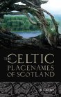 The History Of The Celtic Place-Names Of Scotland