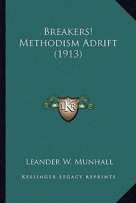 Breakers! Methodism Adrift (1913) Breakers! Methodism Adrift (1913)