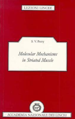 Molecular Mechanisms in Striated Muscle