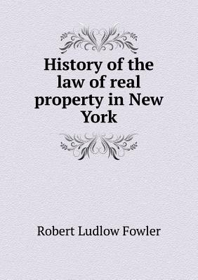 History of the Law of Real Property in New York