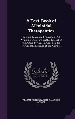 A Text-Book of Alkaloidal Therapeutics