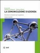 La comunicazione d'azienda. Strutture e strumenti per la gestione