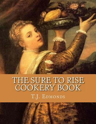 The Sure to Rise Cookery Book
