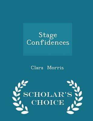 Stage Confidences - Scholar's Choice Edition