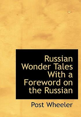Russian Wonder Tales with a Foreword on the Russian