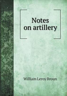 Notes on Artillery