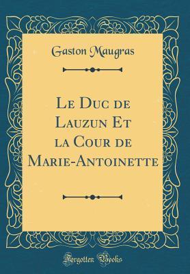 Le Duc de Lauzun Et ...