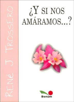 Y si nos amaramos? / What if we love each other?