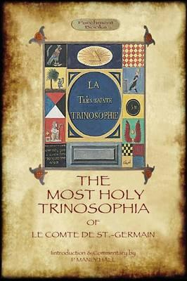 The Most Holy Trinosophia - with 24 additional illustrations, omitted from the original 1933 edition (Aziloth Books)