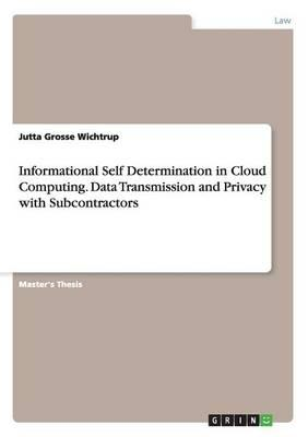 Informational Self Determination in Cloud Computing. Data Transmission and Privacy with Subcontractors