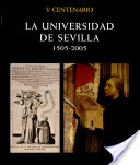 La Universidad de Sevilla, 1505-2005