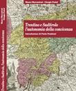 Trentino e Sudtirolo, l'autonomia della convivenza