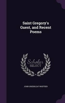 Saint Gregory's Guest and Recent Poems