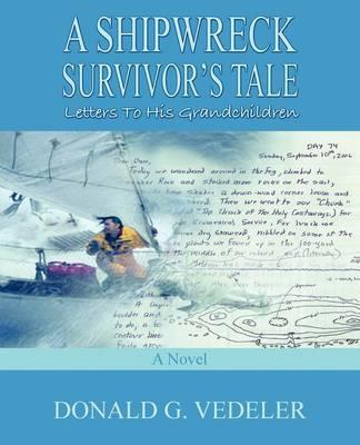 A Shipwrectk Survivor's Tale