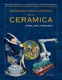 Dizionario enciclopedico della ceramica. Storia, arte, tecnologia