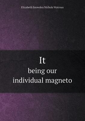 It Being Our Individual Magneto