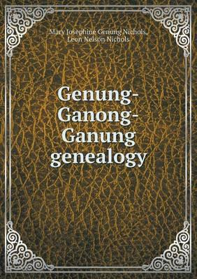 Genung-Ganong-Ganung Genealogy