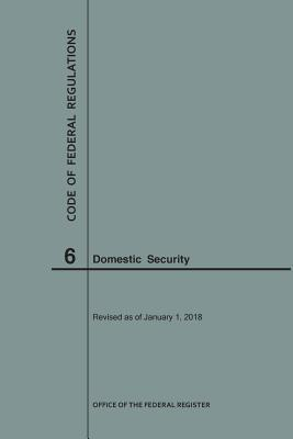 Code of Federal Regulations Title 6, Domestic Security, 2018