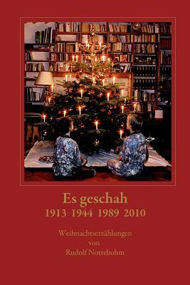 Es Geschah 1913, 1944, 1989, 2010