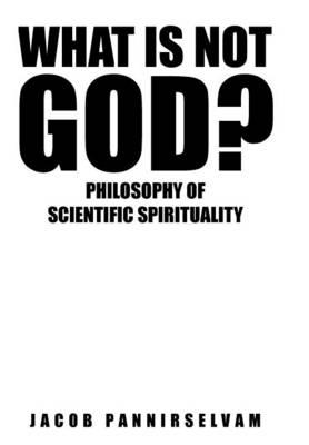 What Is Not God?
