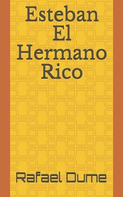 Esteban El Hermano Rico