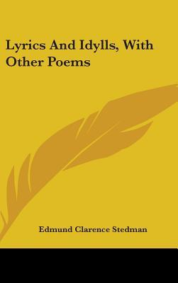 Lyrics And Idylls, With Other Poems