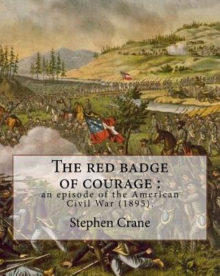 The Red Badge of Courage - an Episode of the American Civil War 1895