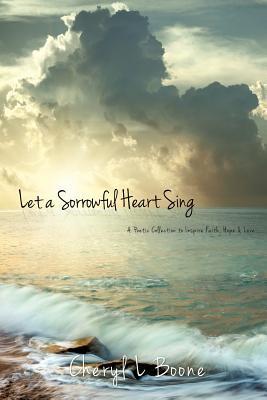Let a Sorrowful Hear...