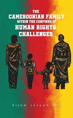 The Cameroonian Family within the Confines of Human Rights Challenges