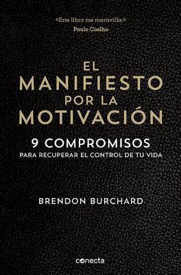 El manifiesto por la motivación/ The Motivation Manifesto