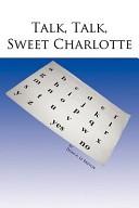 Talk, talk, sweet Charlotte