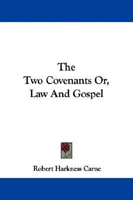 The Two Covenants Or, Law and Gospel